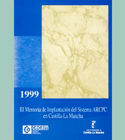 III Memoria de Implantación del Sistema ARCPC en Castilla-La Mancha 1999