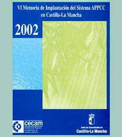 VI Memoria de Implantación del Sistema APPCC en Castilla-La Mancha 2002