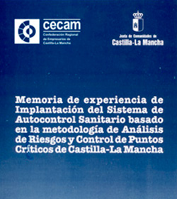 Memoria de Experiencia de Implantación del Sistema de Autocontrol Sanitario basado en la metodología de Análisis de Riesgos y Control de Puntos Críticos de Castilla-La Mancha