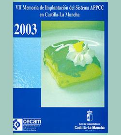 Lee más sobre el artículo VII Memoria de Implantación del Sistema APPCC en Castilla-La Mancha 2003