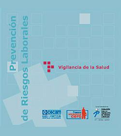 Vigilancia de la Salud. Prevención de Riesgos Laborales (Edición 2.010)
