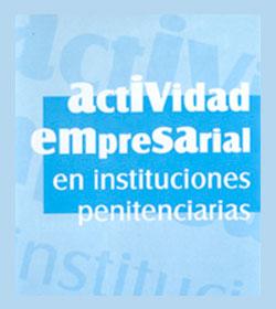 Actividad Empresarial en Instituciones Penitenciarias