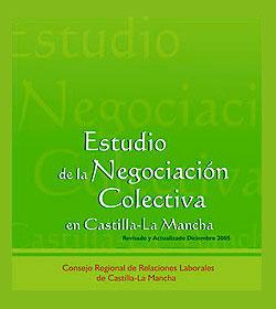 Estudio de la Negociación Colectiva en Castilla-La Mancha (2006)
