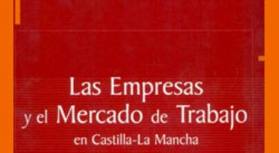 Las Empresas y el Mercado de Trabajo en Castilla-La Mancha 2008