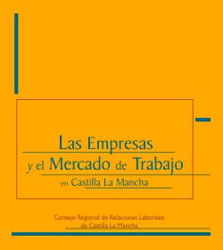 Las Empresas y el Mercado de Trabajo en Castilla-La Mancha (2004)