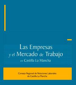 Las Empresas y el Mercado de Trabajo en Castilla-La Mancha (2005)