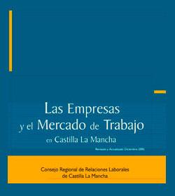 Las Empresas y el Mercado de Trabajo en Castilla-La Mancha (2006)