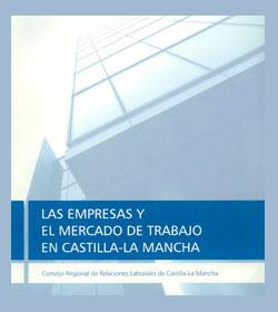 Las Empresas y el Mercado de Trabajo en Castilla-La Mancha (2007)