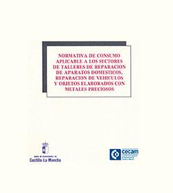 Normativa de Consumo Aplicable a los Sectores de Talleres de Reparación de Aparatos Domésticos, Reparación de Vehículos y Objetos Elaborados con Metales Preciosos