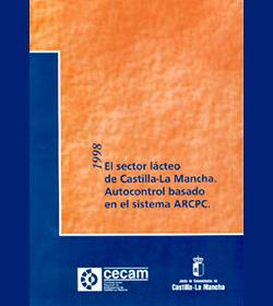 El Sector Lácteo de Castilla-La Mancha. Autocontrol basado en el sistema ARCPC 1998