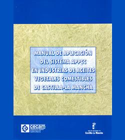 Manual de Aplicación del Sistema APPCC en Industrias de Aceites Vegetales Comestibles de Castilla-La Mancha
