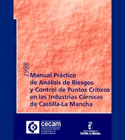 Manual Práctico de Análisis de Riesgos y Control de Puntos Críticos en las Industrias Cárnicas de C-LM