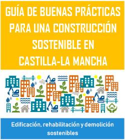 Guía de Buenas Prácticas para una Construcción Sostenible en Castilla – La Mancha