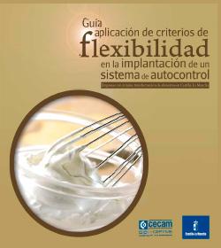 Guía de Aplicación de Criterios de Flexibilidad en la Implantación de un Sistema de Autocontrol
