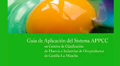 Guía de Aplicac. del Sist. APPCC en Centros de Clasificación de Huevos e Industrias de Ovoproductos de C-LM