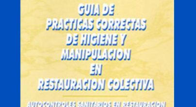 Guía de Prácticas Correctas de Higiene y Manipulación en Restauración Colectiva