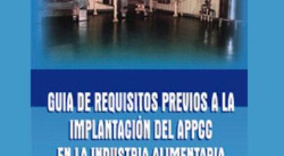 Guía de Requisitos Previos a la Implantación del APPCC en la Industria Alimentaria de Castilla-La Mancha