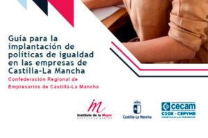 CECAM publica una `Guía para la implantación de políticas de igualdad en las empresas de Castilla-La Mancha´